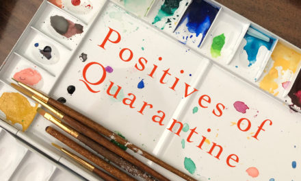 Positives of Quarantine