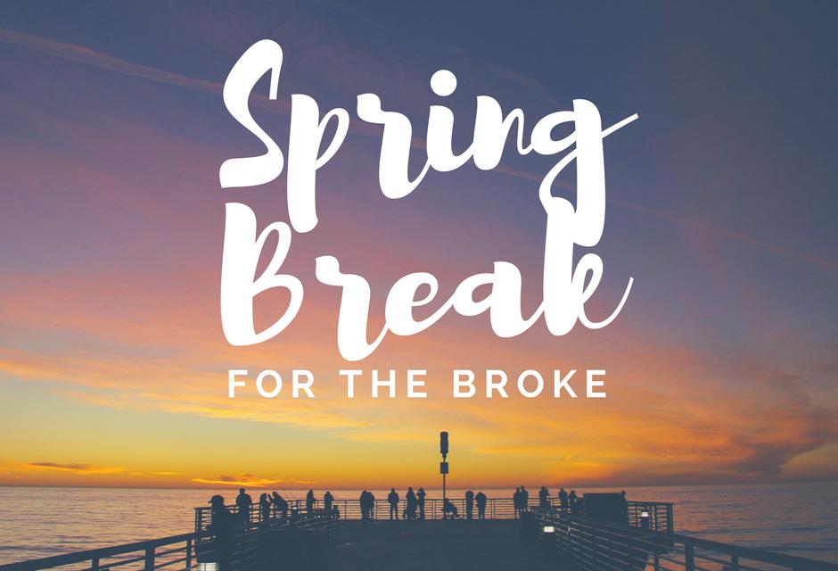 Spring Break for the broke